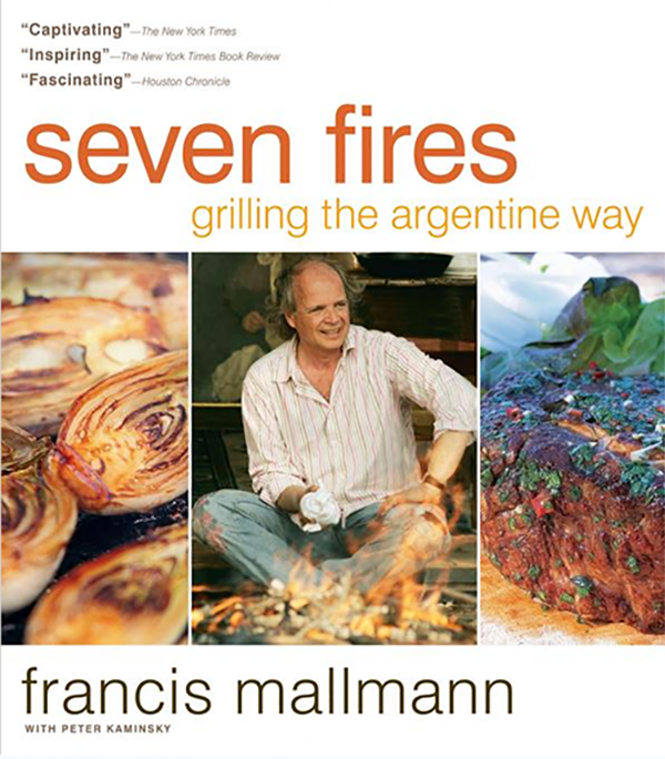 "A Weekend Workshop Cooking with Francis Mallmann's Cookbook ""Seven Fires"""
